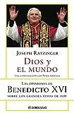 Dios Y El Mundo: Las Opiniones De Benedicto XVI Sobre Los Grandes Temas De Hoy (Spanish Edition) (0307343340) by Ratzinger, Joseph