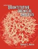 Quantitative Chemical Analysis, Sixth Edition