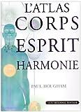 echange, troc Paul Hougham - L'Atlas Corps Esprit Harmonie