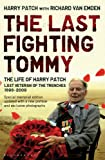 The Last Fighting Tommy (Memorial Edition): The Life of Harry Patch, Last Veteran of the Trenches, 1898-2009 (WH Smith Exclusive Edition)