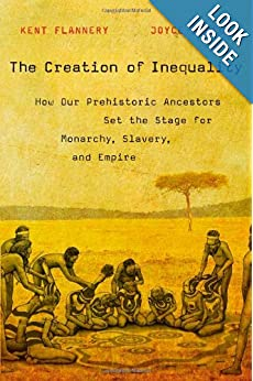 The Creation of Inequality - Kent Flannery, Joyce Marcus