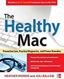 img - for The Healthy Mac: Preventive Care, Practical Diagnostics, and Proven Remedies book / textbook / text book