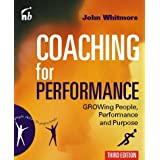 Coaching For Performance: Growing People, Performance and Purposeby Sir John Whitmore