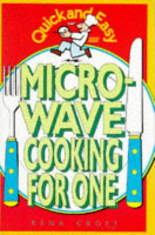 Quick And Easy Microwave Cooking For One