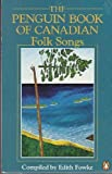 img - for The Penguin Book of Canadian Folk Songs book / textbook / text book