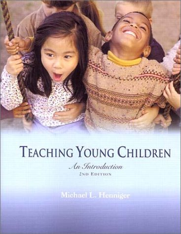 Teaching Young Children: An Introduction (2nd Edition), Henniger, Michael L.