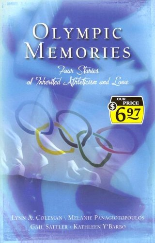 Olympic Memories: Olympic Hopes/Olympic Cheers/Olympic Dreams/Olympic Goals (Inspirational Romance Collection), Lynn A. Coleman, Gail Sattler, Melanie Panagiotopoulos, Kathleen Y'Barbo