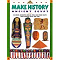 Make History: Ancient Egypt : Re-Create Authentic Jewelry, Toys, and Other Crafts from Another Place and Time