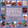 The Encyclopedia of Sewing Techniques: A Comprehensive Visual Directory of Over 250 Sewing Techniques for Fashion and Home Furnishing