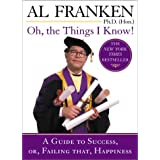 Oh, the Things I Know! ~ Al Franken