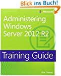 Administering Windows Server 2012 R2:...