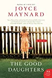 The Good Daughters: A Novel (P.S.) (0061994324) by Maynard, Joyce