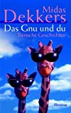 Das Gnu und du - Tierische Geschichten - Midas Dekkers