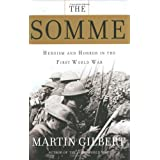 The Somme: Heroism and Horror in the First World War ~ Martin Gilbert
