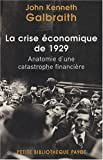 echange, troc John Galbraith - La crise économique de 1929 : Anatomie d'une catastrophe financière