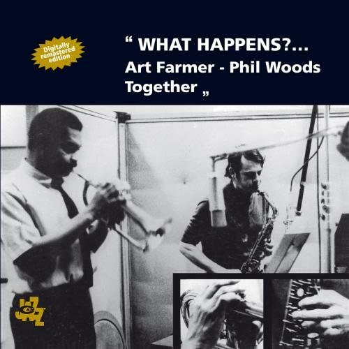 What Happens?... Art Farmer Phil Woods Together by Art Farmer