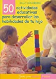 img - for 50 Actividades Educativas Para Desarrollar las Habilidades de tu Hijo / Baby and Toddler Learning Fun (Guias Para Padres / Guides for Parents) (Spanish Edition) book / textbook / text book