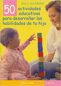 50 Actividades Educativas Para Desarrollar las Habilidades de tu Hijo