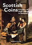 Scottish Coins: A History of Small Change in Scotland (Scottish Artefacts)