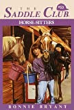 Horse-Sitters (The Saddle Club, Book 53) (0553483633) by Bryant, Bonnie