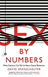 img - for [(Sex by Numbers: What Statistics Can Tell Us About Sexual Behaviour)] [Author: David Spiegelhalter] published on (April, 2015) book / textbook / text book