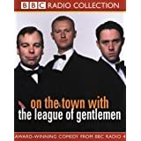 """On the Town with """"The League of Gentlemen"""" (BBC Radio Collection)by Mark Gatiss"""