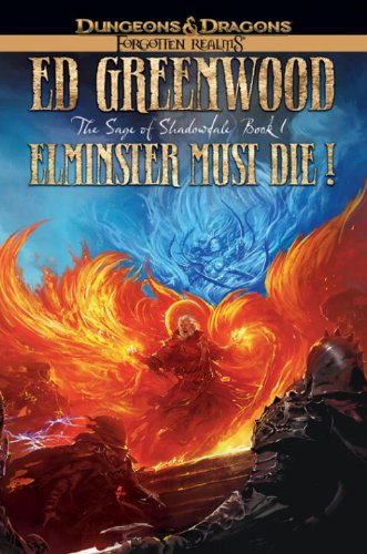 Elminster Must Die: The Sage of Shadowdale