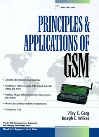 Principles & Applications Of Gsm With 3.5 Disk (Prentice Hall Communications Engineering And Emerging Technologies)
