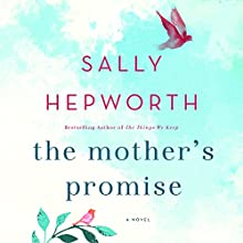 The Mother's Promise: A Novel | Livre audio Auteur(s) : Sally Hepworth Narrateur(s) : Barrie Kreinik