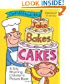 Jake Bakes Cakes. A SIlly Rhyming Children's Picture Book