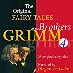 25 Original Fairy Tales (The Original Fairy Tales of the Brothers Grimm 4) | Brothers Grimm