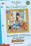 Summer School (Kids in Ms. Colman's Class) (0590692046) by Martin, Ann M.