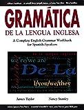 Gramatica De La Lengua Inglesa : A Complete English Grammar Workbook for Spanish Speakers