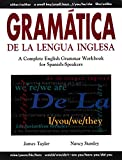 img - for Gramatica De La Lengua Inglesa : A Complete English Grammar Workbook for Spanish Speakers book / textbook / text book