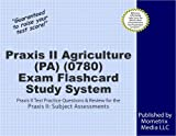 Praxis II Agriculture (PA) (0780) Exam Flashcard Study System: Praxis II Test Practice Questions & Review for the Praxis II: Subject Assessments