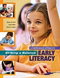 img - for Striking a Balance: A Comprehensive Approach to Early Literacy book / textbook / text book
