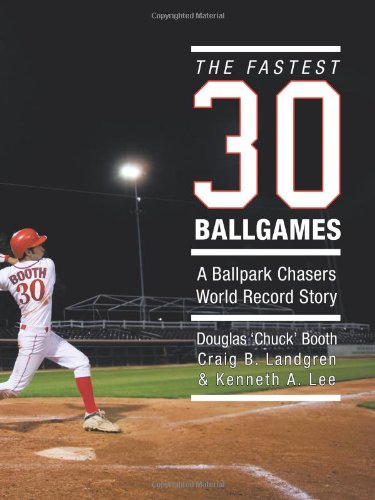 The Fastest Thirty Ballgames: A Ballpark Chasers World Record Story