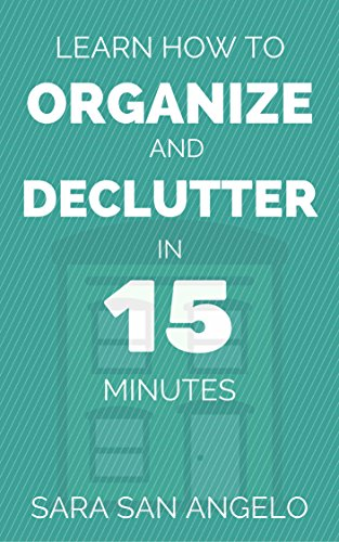 Learn How to Organize and Declutter in 15 Minutes