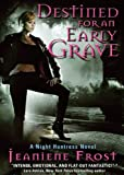 Destined for an Early Grave (A Night Huntress Novel, #4) (Library Edition)