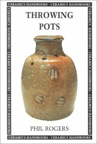 Throwing Pots (Ceramics Handbooks) from University of Pennsylvania Press