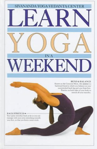 Learn Yoga in a Weekend (Learn in a Weekend Series)