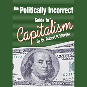 The Politically Incorrect Guide to Capitalism Audiobook