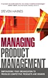 img - for Managing Product Management: Empowering Your Organization to Produce Competitive Products and Brands book / textbook / text book