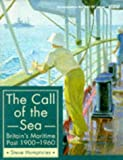 The Call of the Sea: Britain's Maritime Past, 1900-60 (056338722X) by Humphries, Steve