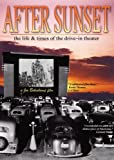 After Sunset - The Life and Times Of The Drive-In Theatre [DVD] [1996]