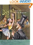 Degas and the Little Dancer (Anholt's...