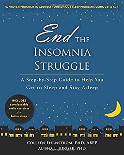 Book Cover: End the Insomnia Struggle: A Step-by-Step Guide to Help You Get to Sleep and Stay Asleep