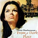 From a Dark Place | Louis Charbonneau