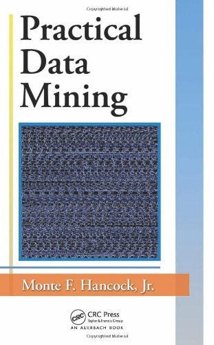 Practical Data Mining, by Monte F. Hancock  Jr.