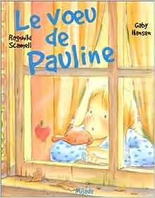 Le VÂ u de Pauline: Gaby Hansen, Ragnhild Scamell: 9782871423041